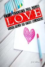 The Story of Our Love