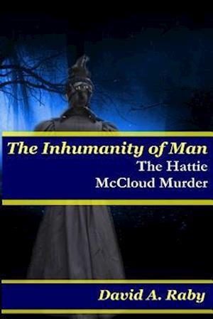 Bog, paperback The Inhumanity of Man af David A. Raby