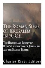 The Roman Siege of Jerusalem in 70 Ce