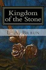 Kingdom of the Stone af L. a. Braun