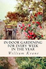 In-Door Gardening for Every Week in the Year