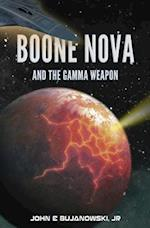 Boone Nova and the Gamma Weapon af John E. Bujanowski Jr