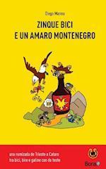 Zinque Bici E Un Amaro Montenegro af Diego Manna