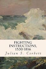 Fighting Instructions, 1530-1816