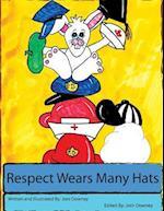 Respect Wears Many Hats