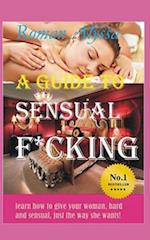 A Guide to Sensual F*cking