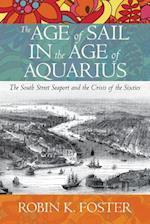The Age of Sail in the Age of Aquarius