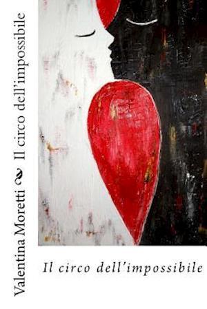 Bog, paperback Il Circo Dell'impossibile af Valentina Moretti