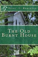 The Old Burnt House af Vicki L. Robinson