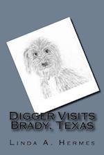 Digger Visits Brady, Texas af Linda a. Hermes