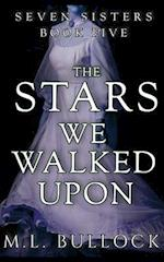 The Stars We Walked Upon af M. L. Bullock