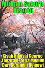 Kisah Hikayat George Todzira Ksatria Muslim Dari Kerajaan Romawi af Muham Sakura Dragon