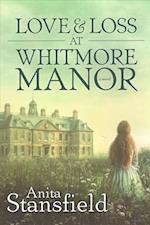 Love and Loss at Whitmore Monor