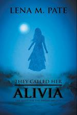 They Called Her Alivia: The Quest for the Twelve Amulets af Lena M. Pate