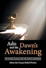 ADO and the Dawn's Awakening