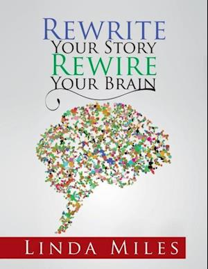 Rewrite Your Story Rewire Your Brain: Essays on Living and Healing with Mindfulness