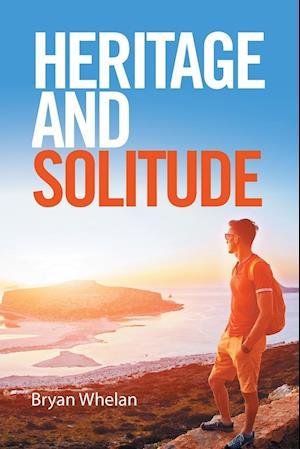Bog, hæftet Heritage and Solitude af Bryan Whelan