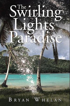 Bog, hæftet The Swirling Lights of Paradise af Bryan Whelan