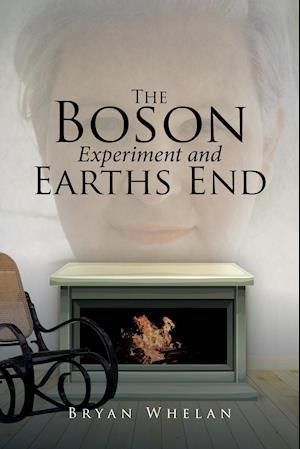 Bog, hæftet The Boson Experiment and Earths End af Bryan Whelan