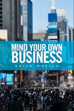 Mind Your Own Business af Bryan Whelan