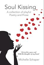 Soul Kissing: A Collection of Playful Poetry and Prose