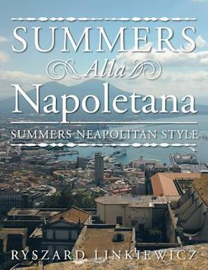 Bog, hæftet Summers Alla Napoletana: Summers Neapolitan Style af Ryszard Linkiewicz