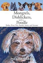 Mongrels, Dishlickers, and a Poodle: Sheba, Fiver, Nix, Bandit, Sooty, and Scooter af Pauline Darby