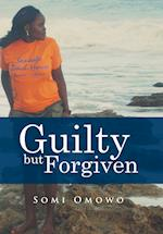 Guilty but Forgiven