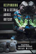Responding to a Sexual Abuse Outcry: Sexual Abuse Intervention Handbook