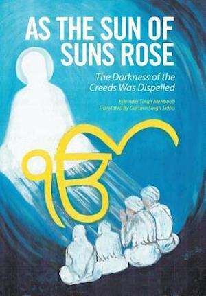 Bog, hardback As the Sun of Suns Rose: The Darkness of the Creeds Was Dispelled af Harinder Singh Mehboob