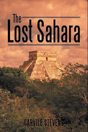 Bog, hæftet The Lost Sahara af Carvile Stevens