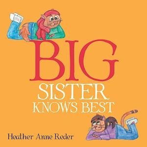 Bog, hæftet BIG SISTER KNOWS BEST af Heather Anne Reder