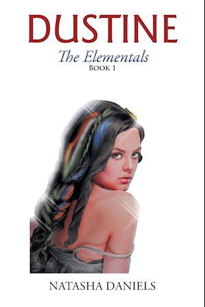 Bog, hæftet Dustine: The Elementals af Natasha Daniels