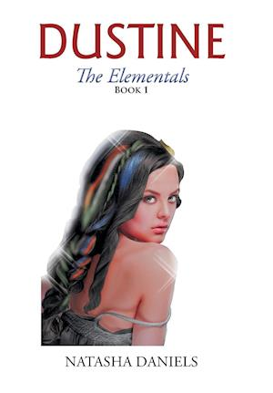 Bog, hardback Dustine: The Elementals af Natasha Daniels