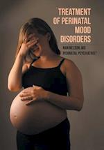 Treatment of Perinatal Mood Disorders