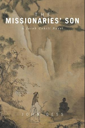 The Missionaries' Son: A Jacob Cahill Novel