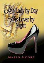 His Lady by Day His Lover by Night