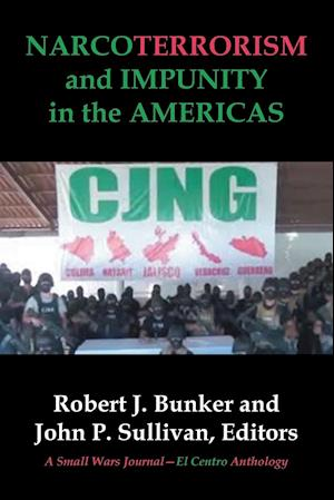 Bog, hæftet NARCOTERRORISM and IMPUNITY IN THE AMERICAS af Small Wars Journal-El Centro