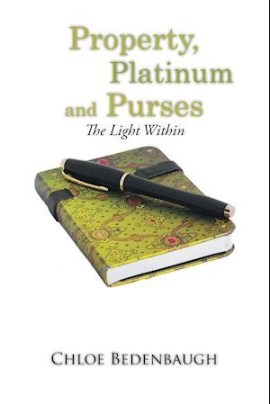 Bog, hæftet Property, Platinum and Purses: The Light Within af Chloe Bedenbaugh