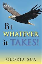 BE WHATEVER it TAKES! af Gloria Sua