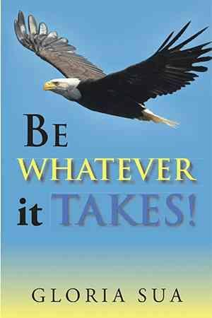 Bog, hardback BE WHATEVER it TAKES! af Gloria Sua