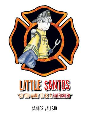"Little Santos ""So you want to be a firefighter"""