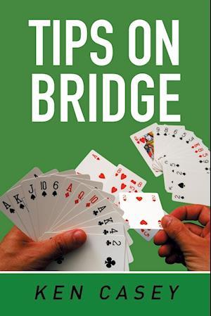 Bog, hæftet Tips on Bridge af Ken Casey