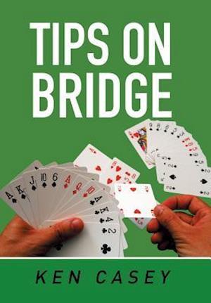 Bog, hardback Tips on Bridge af Ken Casey
