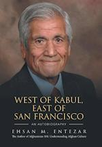 WEST OF KABUL, EAST OF SAN FRANCISCO: An Autobiography