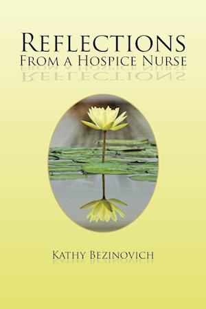 Bog, paperback Reflections from a Hospice Nurse af Kathy Bezinovich