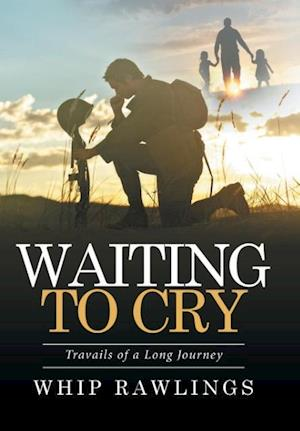 Waiting to Cry: Travails of a Long Journey