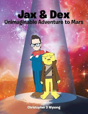 Bog, hæftet Jax & Dex Unimaginable Adventure to Mars af Christopher D Wysong