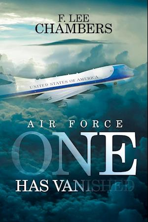 Bog, paperback Air Force One Has Vanished af F. Lee Chambers