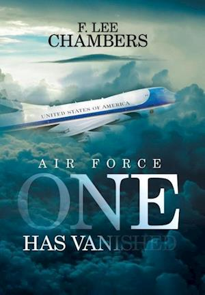 Bog, hardback Air Force One Has Vanished af F. Lee Chambers